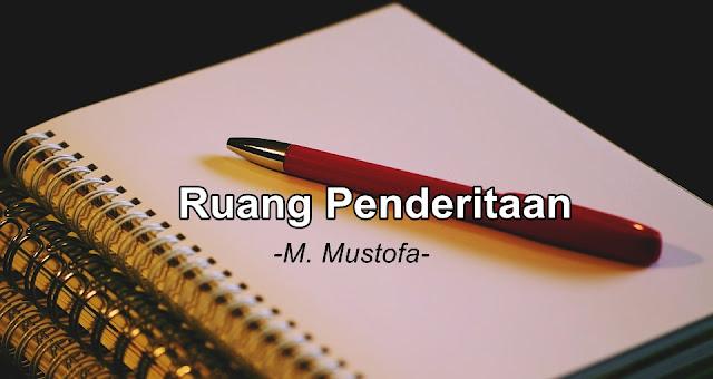 Ruang Penderitaan - M. Mustofa | Puisi #Quotes