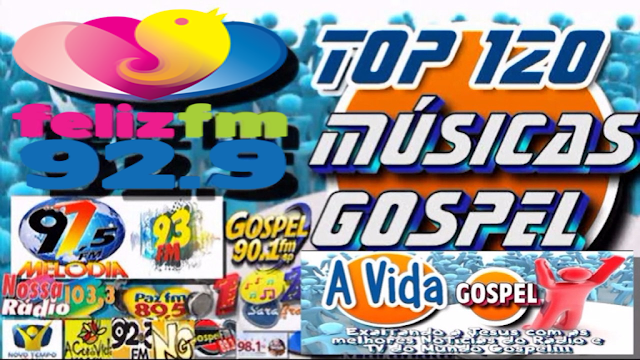 Top 120 Musicas Gospel Mais Tocadas Digital Spotify/You Tube/Rádios FM/AM