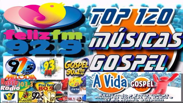 Top 120 Musicas Gospel Mais Tocadas Digital Spotify/You Tube/Rádios FM/AM