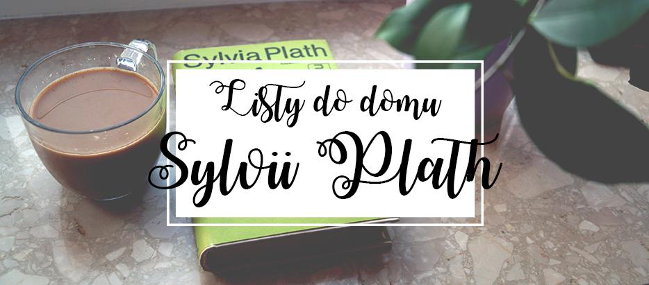 Listy do domu | Sylvia Plath