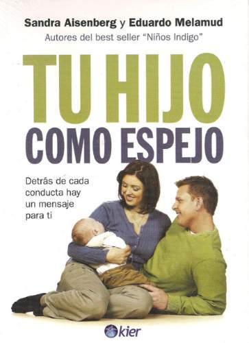 """Portada del llibre """"Tu hijo como espejo"""" (Editorial Kier) de Sandra Aisenberg i Eduardo Melamud"""