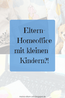 Eltern-Homeoffice mit kleinen Kindern?!