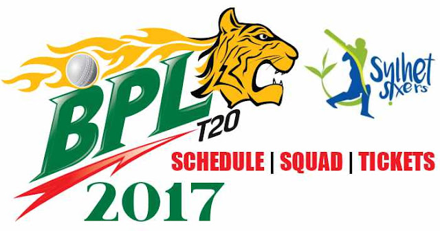 Sylhet Sixers Team Squad, Schedule and Tickets: BPL 2017