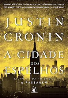 A cidade dos espelhos, Justin Cronin, Editora Arqueiro