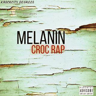 NEW MUSIC: MELANIN - CROC RAP | @MELANIN_MIC
