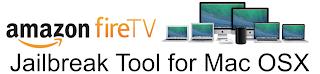 Fire TV Jailbreak Tool for Mac