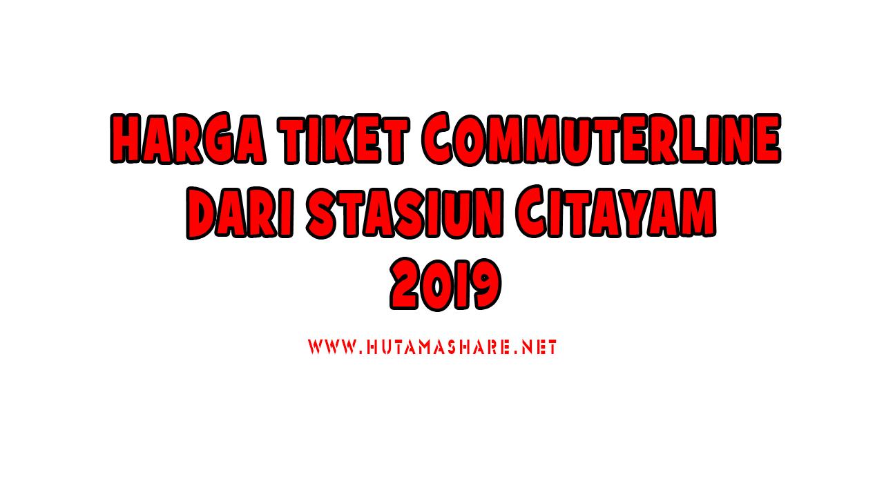 Harga Tiket Commuterline Dari Stasiun Citayam Terbaru 2019 Hutama