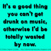 It's a good thing you can't get drunk on music, otherwise I'd be totally wasted by now.