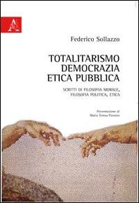 Totalitarismo, democrazia, etica pubblica