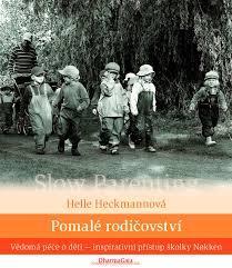 https://www.branakdetem.cz/pomale-rodicovstvi-helle-heckmannova.htm