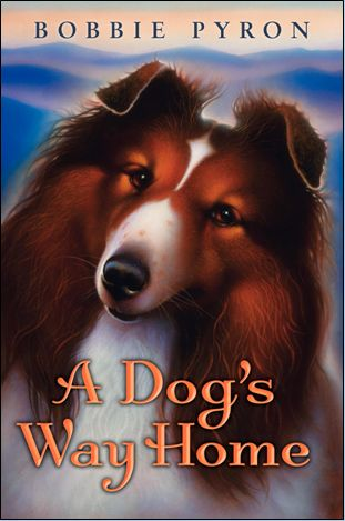 The Brain Lair: A Dog's Way Home by Bobbie Pyron - Guest Post