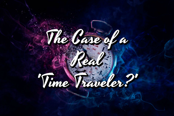 The Case of a Real 'Time Traveler?'