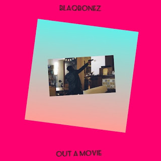 BlaqBonez – Out A Movie