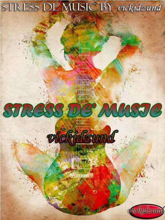 hot music: STRESS DE MUSIC BY VICKIDZUND