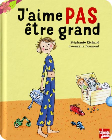 J'aime PAS être grand de Stéphanie Richard et Gwenaëlle Doumont - Talents Hauts
