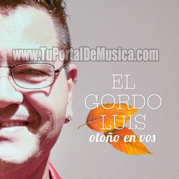 El Gordo Luis - Otoño en Vos (2017)