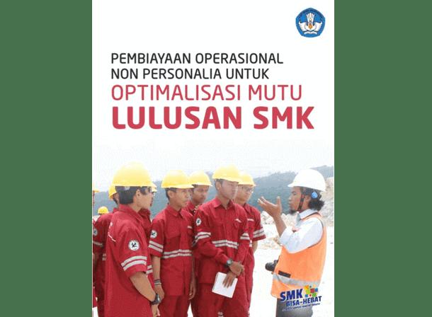 Pembiayaan Operasional Non Personalia untuk Optimalisasi Mutu Lulusan SMK