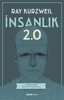 Ray Kurzweil - İnsanlık 2.0