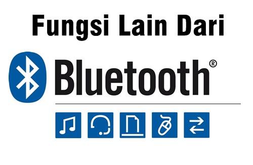 fungsi lain dari bluetooth