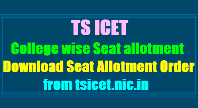 TS ICET 2017 College wise Seat allotment Results,Seat allotment order,Call letters to be released at tsicet.nic.in