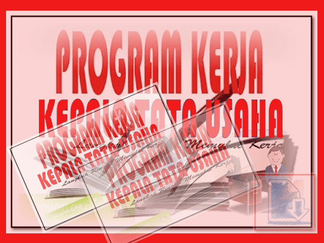 Contoh Program Kerja TU lengkap dengan Administrasi  Tata Usaha
