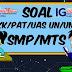 Soal UNBK, USBN, UCUN 1-2, PAT, UKK, UTS, PTS, UAS, PAS dan UKK Jenjang SMP/MTs Kelas 7, 8 dan 9