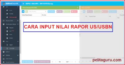 Cara Input/Mengisi Nilai Rapor dan US/USBN di Dapodik 2018 B