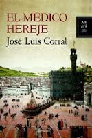 http://lecturasmaite.blogspot.com.es/2013/02/el-medico-hereje-de-jose-luis-corral.html