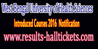 West Bengal University of Health Sciences Notice Regarding Selection Of Newly Introduced Courses 2016