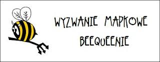 http://diabelskimlyn.blogspot.com/2017/03/wyzwanie-mapkowe-beequeenie.html