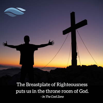 The Breastplate of Righteousness puts us in the throne room of God.