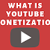 What Is YouTube Monetization