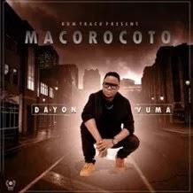 BAIXAR MP3 || Dayon Vuma - Macorocoto (2018) [Baixe Novidades Aqui]