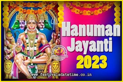 2023 Hanuman Jayanti Pooja Date & Time, 2023 Hanuman Jayanti Calendar