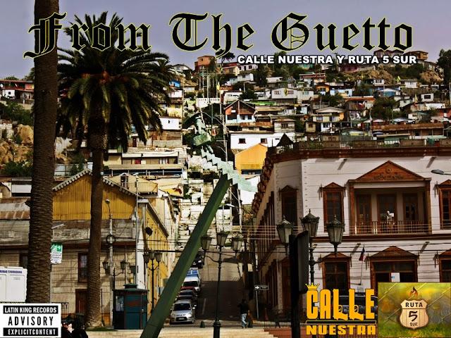 Calle Nuestra Y Ruta 5 Sur - From The Ghetto [Prod.De La C]