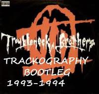 Troubleneck Brothers - 1993-1994 - Trackography bootleg