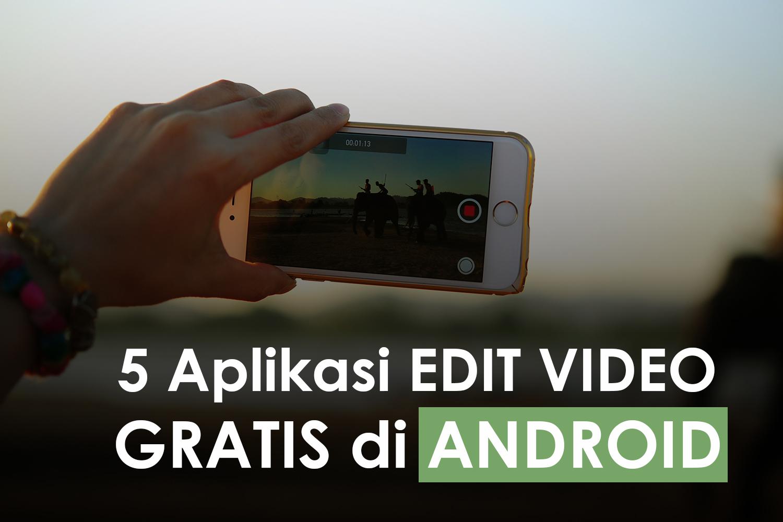5 Aplikasi EDIT Video GRATIS dan Keren di ANDROID