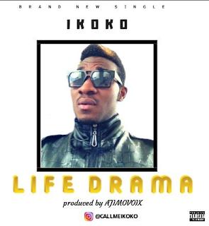 """Ikoko – """"Life Drama"""""""