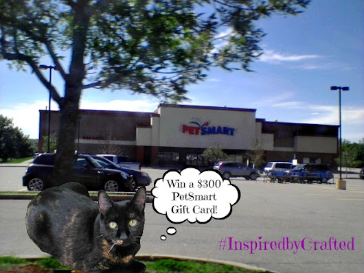 Win a $300 PetSmart Gift Card #InspiredbyCrafted