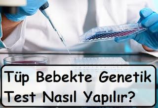 Tüp Bebekte Genetik Test Nasıl Yapılır