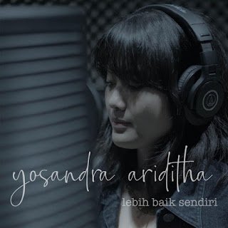 Album Musik Yosandra Ariditha Lebih Baik Sendiri