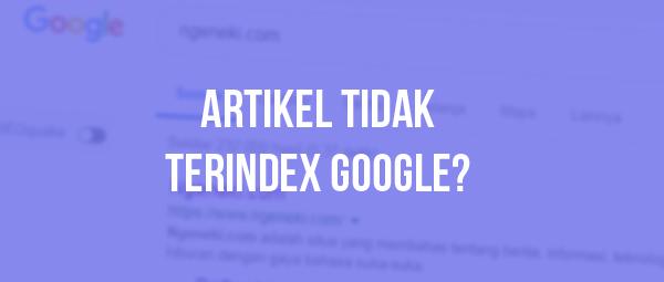 Cara Supaya Artikel Cepat Terindex Google dengan 5 Hal Berikut