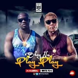 "Music: M'Marshal – ""Shey Na Play Play"" ft. Oritsefemi (Prod. By J-Stunt)"