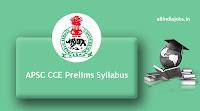 APSC CCE Prelims Syllabus