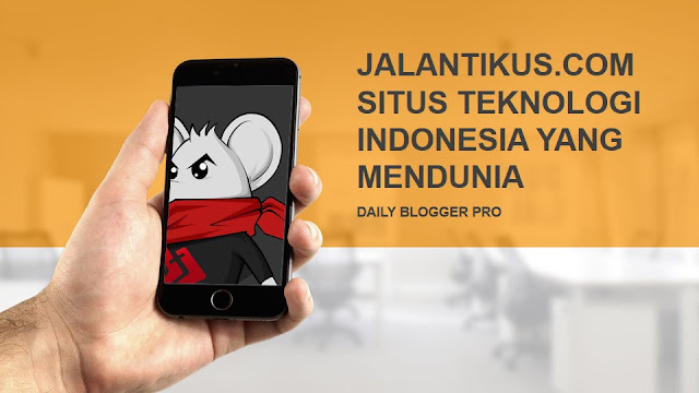 Jalantikus.com: Situs Teknologi Indonesia Yang Mendunia