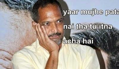 Funny Nana Patekar say...
