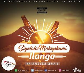 Mr Style Feat. Sdala B – Siyolala Makuphum'ilanga