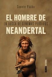 El hombre de Neandertal : en busca de genomas perdidos / Svante Pääbo