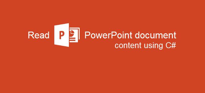 How to read Microsoft PowerPoint document contents using C#/.NET? (www.kunal-chowdhury.com)