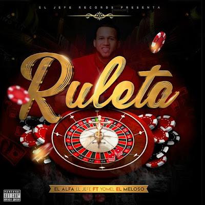 """El Alfa El Jefe Ft. Yomel """"El Meloso"""" - Ruleta"""